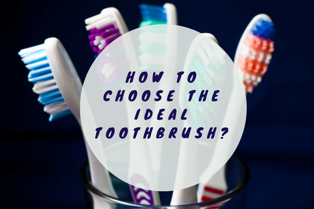 how to choose the ideal toothbrush